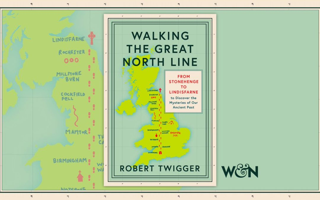 PUBLISHED TODAY: WALKING THE GREAT NORTH LINE BY ROBERT TWIGGER