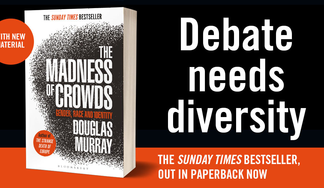 The Madness of Crowds by Douglas Murray is a Sunday Times Bestseller