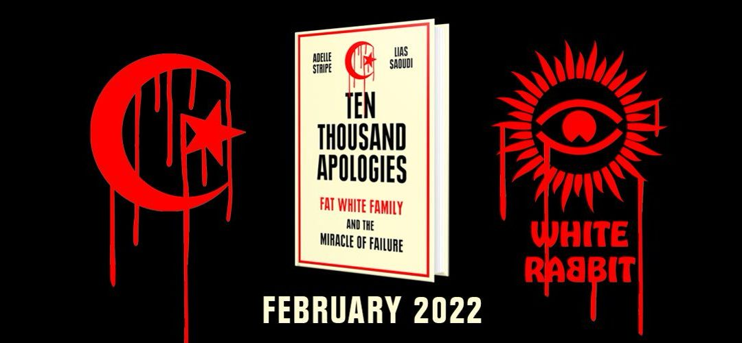White Rabbit signs Ten Thousand Apologies, the story of Fat White Family by Adelle Stripe and Lias Saoudi